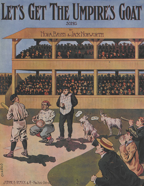 Let's get the umpire's goat, Historic Sheet Music Collection