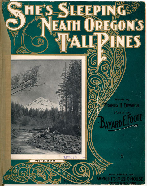 She's sleeping neath Oregon's tall pines, Historic Sheet Music Collection